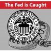 Fed is caught.jpg